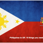 Philippines to UK: 10 things you need to know