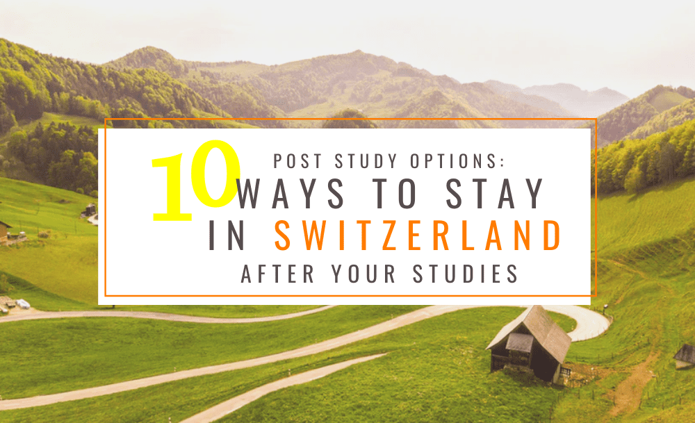 10 Ways to Stay in Switzerland After Your Studies