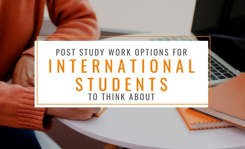 Post Study Work Visa Options for International Students to think about