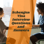 Schengen Visa Interview Questions and Answers and How to Prepare for it