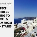 Greece Considers Opening to Travel & Tourism from United States