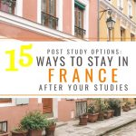 Post Study Options: 15 Ways to Stay in France After Your Studies
