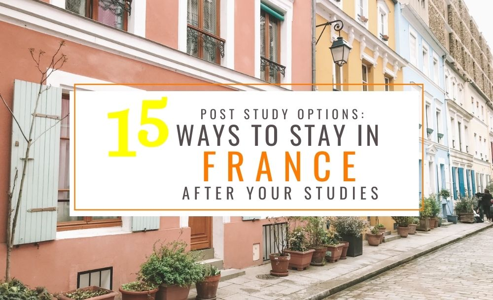 France post study options - 15 french post study work visa options