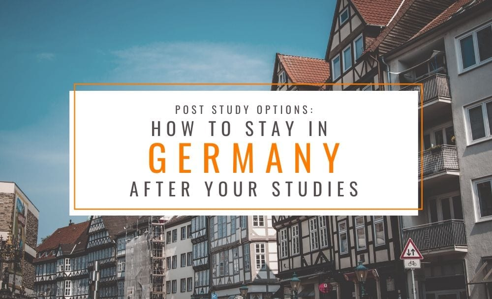 How to Stay in Germany After Your Studies