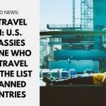 US Travel Ban: US Embassies Outline Who Can Travel from List of Banned Countries