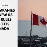 US companies say new US visa rules benefits Canada