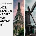 Europe Travel Ban: France, Netherlands & Malta added to UK quarantine list