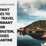 Norway Urges to Avoid Travel to Germany and Liechtenstein, Imposes Quarantine