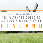 The Ultimate Guide to Getting a Finland Work Visa: Post Study Work Options