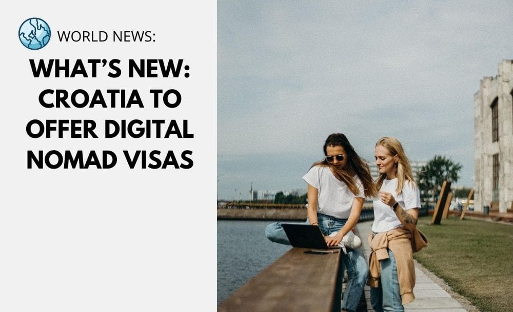 What's New: Croatia to Offer Digital Nomad Visas