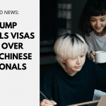 Trump Cancels Visas for Over 1,000 Chinese Nationals