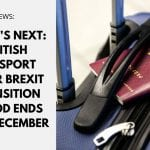 What's Next: British passport after Brexit transition period ends this December