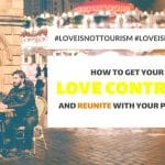 Love is not Tourism, Love is Essential: How to Get Your Love Contract and Reunite with Your Partner