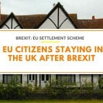 EU Settlement Scheme: EU Citizens Staying in the UK After Brexit