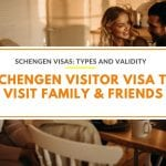 Schengen Visitor Visa: How to Travel to Europe to Visit Family and Friends