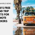 Hawaii's Free Round Trip Tickets for Remote Workers