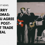 Merry Brexmas: The UK & EU Agree a post-Brexit Trade Deal