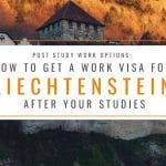 Post Study Work Options: Getting a Work Visa for Liechtenstein