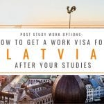 Post Study Work Options: How to Get a Work Visa in Latvia After Studies