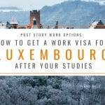 Post Study Work Options: How to Get a Work Visa for Luxembourg
