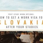 Post Study Work Options: How to Get a Work Visa in Slovakia After Studies