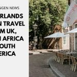 The Netherlands to Ban Travel from UK, South Africa & South America