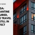 US: Quarantine Required for All Travellers, Europe Travel Ban Still in Effect