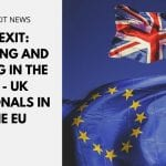 Brexit: Staying and Living in the EU - UK Nationals in the EU