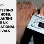 Dual Testing and Hotel Quarantine for UK International Arrivals
