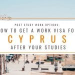 Post Study Options: How to Get a Work Visa in Cyprus After Your Studies