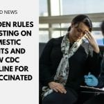 USA: Biden Rules Out Testing on Domestic Flights and New CDC Guideline for the Vaccinated