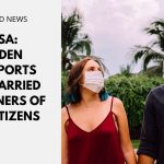 USA: Biden Supports Unmarried Partners of US Citizens