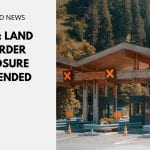 USA: Land Border Closure Extended