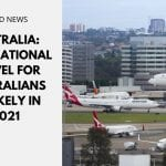 Australia: International Travel for Australians Unlikely in 2021