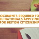 Documents Required for EU Nationals Applying for British Citizenship