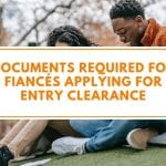 Documents Required for Fiancés Applying for Entry Clearance