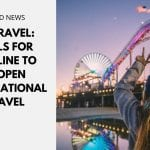 US Travel: Calls for Timeline To Reopen International Travel