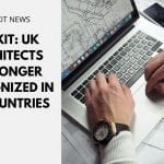 Brexit: UK Architects No Longer Recognized in EU Countries