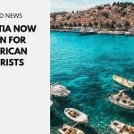 Croatia Now Open For American Tourists