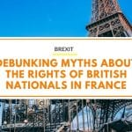 Brexit: Debunking Myths About the Rights of British Nationals in France