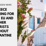 Greece Reopening for US, UK, EU and Other Tourists Without Quarantine