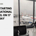 UK Restarting International Travel on 17 May