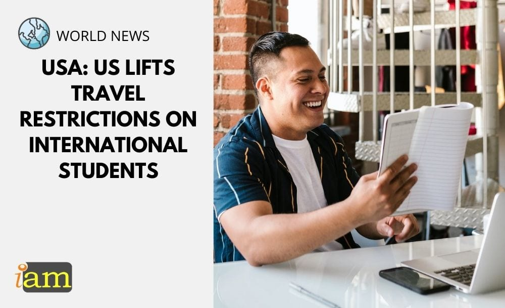 USA Lifts Travel Restrictions on International Students  IAM (Immigration and Migration)  UK