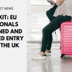 Brexit: EU Nationals Detained and Refused Entry into the UK