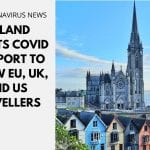 Ireland Adopts COVID Passport to Allow EU, UK, and US Travellers