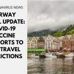 Norway Travel Update: COVID-19 Vaccine Passports to Ease Travel Restrictions