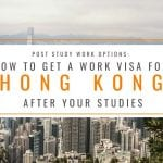 Post Study Work Options: How to Get a Work Visa in Hong Kong After Studies
