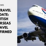 UK Travel Update: British Overseas Travel Confirmed
