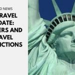 US Travel Update: Borders and Travel Restrictions