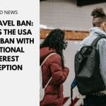 USA Travel Ban: Bypass the USA Travel Ban with a National Interest Exception